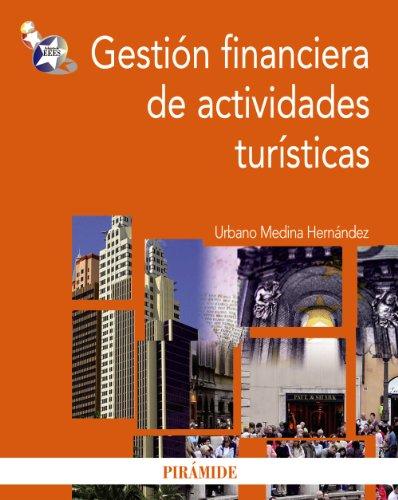 Gestión financiera de actividades turísticas (Economía Y Empresa) por Urbano Medina Hernández