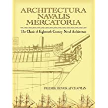 Architectura Navalis Mercatoria: The Classic of Eighteenth-Century Naval Architecture (Dover Books on Architecture)