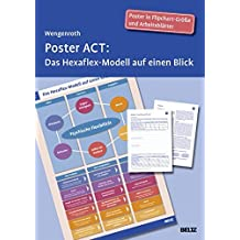 Poster ACT: Das Hexaflex-Modell auf einen Blick. Poster in Flipchart-Größe und Arbeitsblätter in der Sammelmappe. Format Poster: 68 x 99 cm by Matthias Wengenroth (2016-07-11)