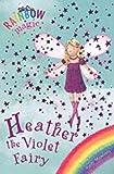 The Rainbow Fairies: 7: Heather the Violet Fairy (Rainbow Magic)