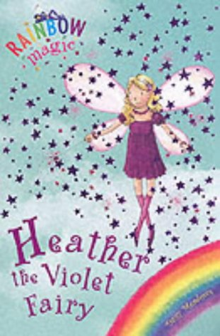 Heather the Violet Fairy: The Rainbow Fairies Book 7 (Rainbow Magic)