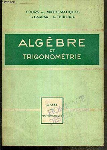 ALGEBRE ET TRIGONOMETRIE - CLASSE DE MATHEMATIQUES - COURS COMPLET DE MATHEMATIQUES.
