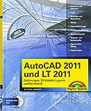 AutoCAD 2011 und LT 2011: Zeichnungen, 3D-Modelle, Layouts und Parametrik (Kompendium/Handbuch)