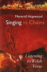 Singing in Chains - Listening to Welsh Verse