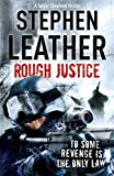 Rough Justice: The 7th Spider Shepherd Thriller by Stephen Leather (2010-11-11)