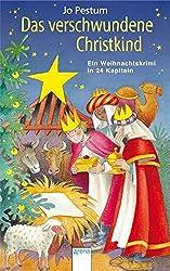 Das verschwundene Christkind: Ein Weihnachtskrimi in 24 Kapiteln