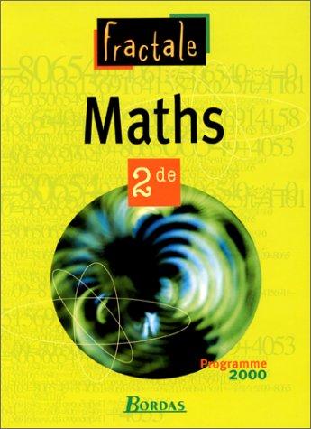 Fractale maths, 2nde. Livre de l'élève 2000 par Bontemps