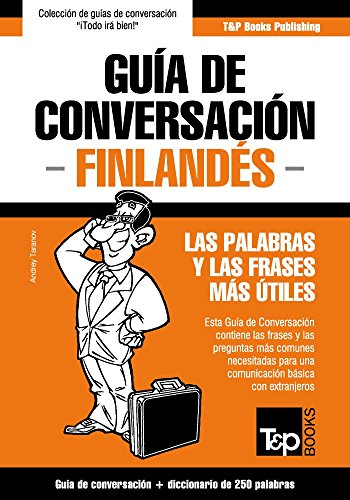 Guía de Conversación Español-Finlandés y mini diccionario de 250 palabras por Andrey Taranov
