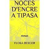 NOCES D'ENCRE A TIPASA: roman