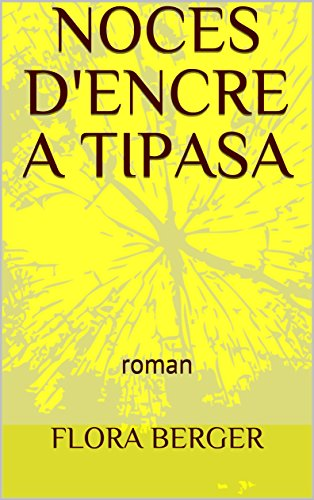 NOCES D'ENCRE A TIPASA: roman (French Edition)