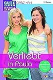 GZSZ - ganz nah, Bd. 1: Verliebt in Paula - Anna Leoni