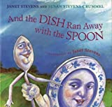 And the Dish Ran Away with the Spoon by Janet Stevens (2016-06-14)