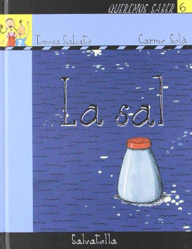 Queremos saber 6- sal: La sal (Queremos saber-serie amarilla) por Teresa Sabaté Rodié