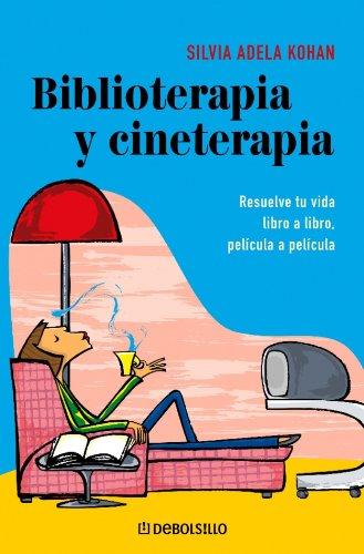 Biblioterapia y cineterapia (Autoayuda (debolsillo)) por Silvia Adela Kohan