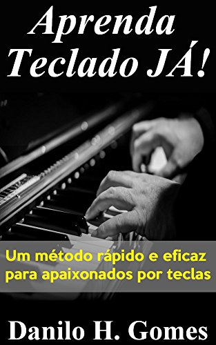 aprenda-teclado-j-um-mtodo-rpido-e-eficaz-para-apaixonados-por-teclas-portuguese-edition