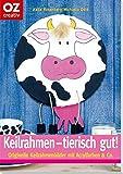 Keilrahmen  - tierisch gut!: Originelle Keilrahmenbilder mit Acrylfarben & Co (Creativ-Taschenbuecher. CTB)