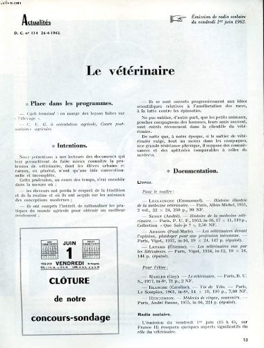 ACTUALITES D.C N°114. LE VETERINAIRE. EMISSION DE RADIO SCOLAIRE DU VENDREDI 1ER JUIN 1962 par COLLECTIF