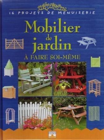 Mobilier de jardin  faire soi-mme : 16 Projets de menuiserie