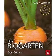 Der Biogarten: Das Original - Mit Videolinks im Buch