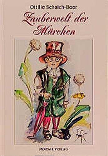 Zauberwelt der Märchen: Für kleine Leute von heute