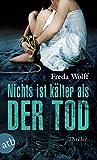 Nichts ist kälter als der Tod: Thriller (Merette Schulman, Band 3) von Freda Wolff