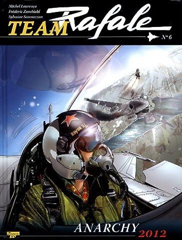 Team Rafale Tome 6 - Team Rafale, Tome 6 : Anarchy