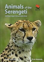 Animals of the Serengeti: And Ngorongoro Conservation Area (WILDGuides)