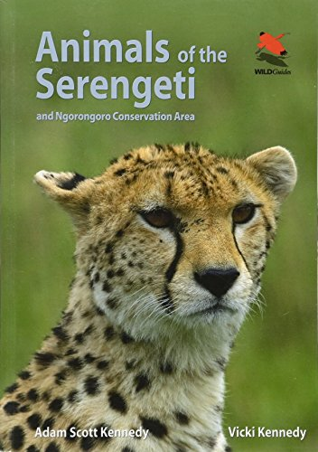 Animals of the Serengeti: And Ngorongoro Conservation Area (WildGuides) -