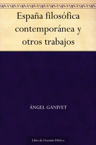 España filosófica contemporánea y otros trabajos