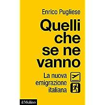 Quelli che se ne vanno: La nuova emigrazione italiana (Contemporanea)