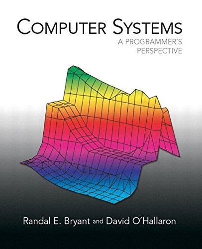 [(Computer Systems : A Programmer's Perspective)] [By (author) Randal E. Bryant ] published on (August, 2002)