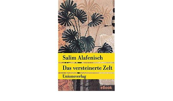 Das versteinerte Zelt: Erzählung Unionsverlag Taschenbücher