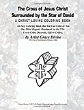 The Cross of Jesus Christ Surrounded by the Star of David A Christ Loving Coloring Book: An Easy Coloring Book that You