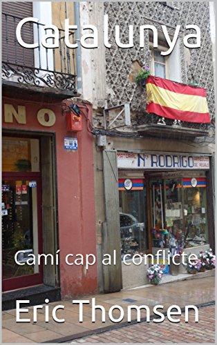 Catalunya: Camí cap al conflicte (Catalan Edition)