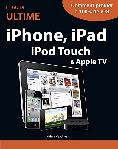GUIDE ULTIME IPHONE, IPAD,
