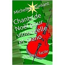 Chants de Noël pour violoncelle et piano: Niveau : facile (French Edition)