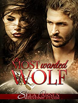 A Most Wanted Wolf (Wolves of Fenrir Book 2) by [Carsen, Sela]