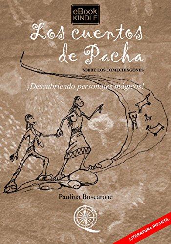 LOS CUENTOS DE PACHA SOBRE LOS COMECHINGONES: ¡Descubriendo ...