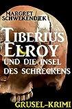 Tiberius Elroy und die Insel des Schreckens: Cassiopeiapress Grusel-Krimi