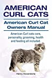 American Curl Cats. American Curl Cat Owners Manual. American Curl Cats care, personality, grooming, health and feeding all included. by Henry Hoverstone (7-Jan-2015) Paperback