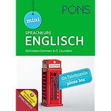 PONS Mini Sprachkurs Englisch: Mitreden können in 5 Stunden. Mit Audio-Training, Audio-Sprachführer und Wortschatztrainer-App.