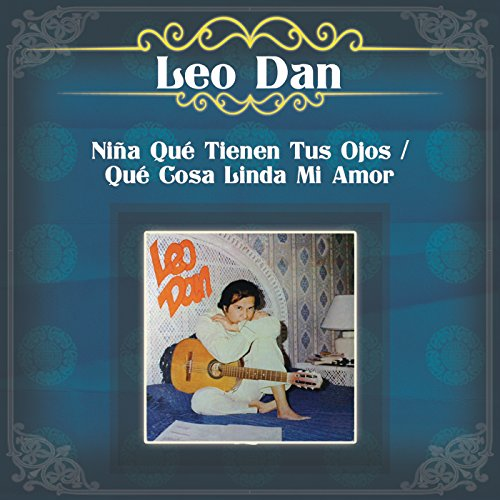 Niña Qué Tienen Tus Ojos / Qué Cosa Linda Mi Amor (Nina De Ojos La Tus)