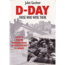 D-Day - Those Who Were There