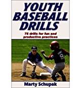 YOUTH BASEBALL DRILLS BY (SCHUPAK, MARTY) PAPERBACK