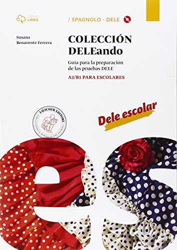 Coleccion Dele. A2-B1. Per le Scuole superiori. Con CD Audio formato MP3. Con e-book. Con espansione online