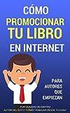 Libros Descargar en linea Como promocionar y VENDER con EXITO tu libro en Internet Para Autores que desean TRIUNFAR Triunfa con tu Ebook nº 2 (PDF y EPUB) Espanol Gratis
