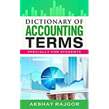 Dictionary of Accounting Terms: Specially for Students (English Edition)