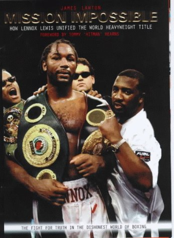 Mission Impossible: How Lennox Lewis Unified the World Heavyweight Title