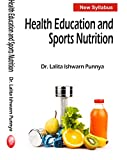 Health Education and Sports Nutrition- NEW SYLLABUS (First Edition-2017)