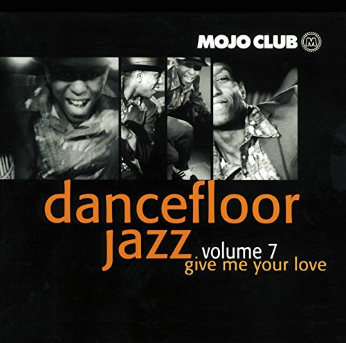 Mojo Club Vol. 7 (Give Me Your...